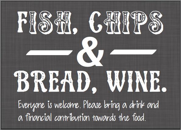 Fish 'n' Chips, Bread 'n' Wine